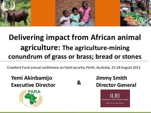 Delivering impact from African animal agriculture: The agriculture-mining conundrum of grass or brass; bread or stones Yem...