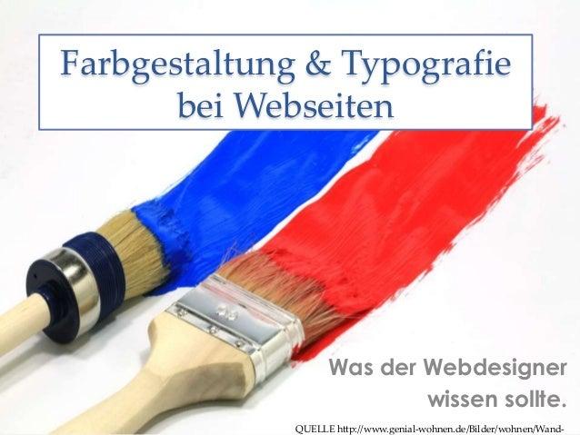 Farbgestaltung & Typografie  bei Webseiten  Was der Webdesigner  wissen sollte.  QUELLE http://www.genial-wohnen.de/Bilder...