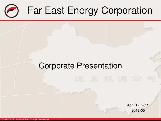 Far eastenergyapr2012corporatepresentation
