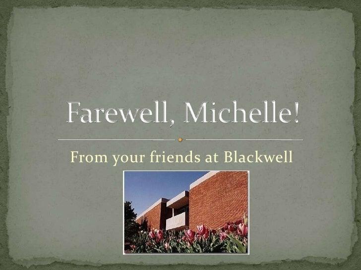 Farewell, Michelle!