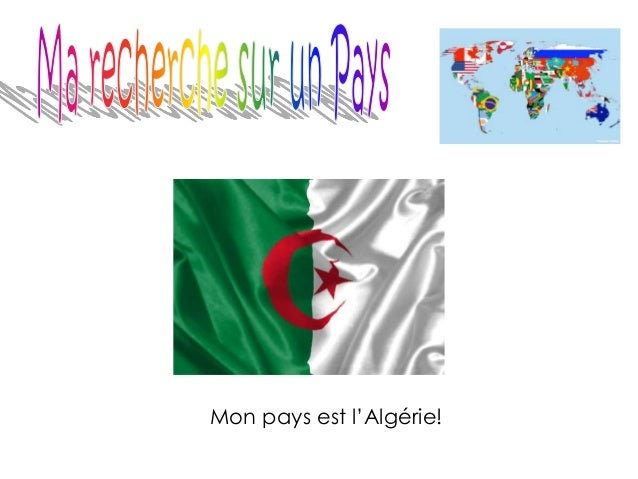 Mon pays est l'Algérie!
