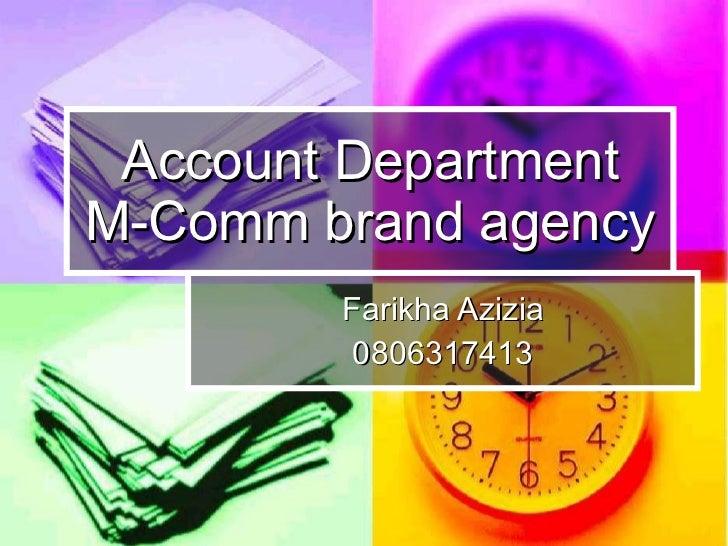Account Department M-Comm brand agency Farikha Azizia 0806317413