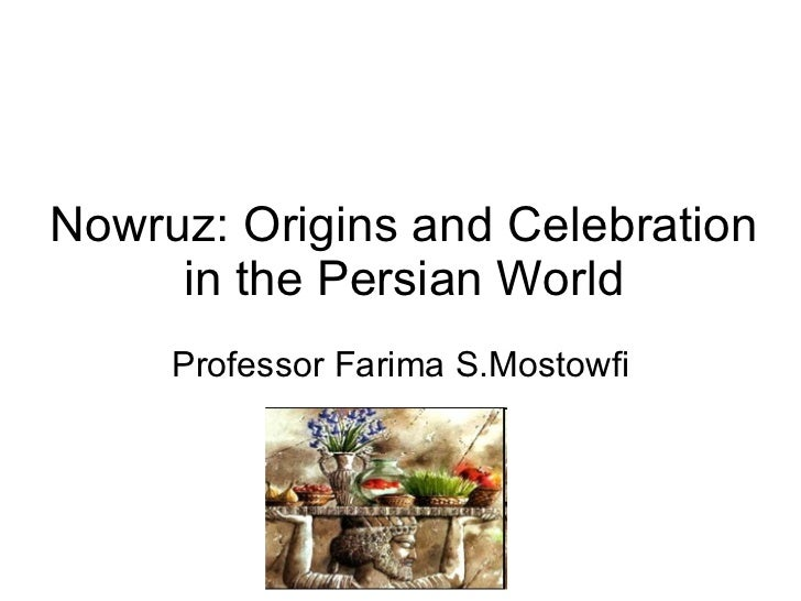 Nowruz - Origins and Celebration in the Persian World