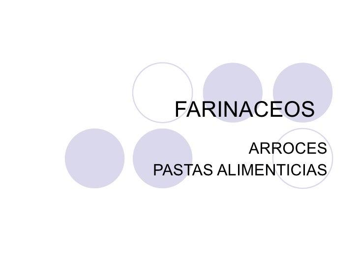 FARINACEOS  ARROCES PASTAS ALIMENTICIAS