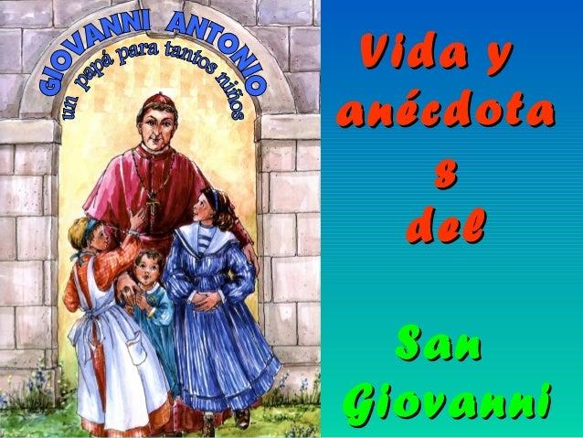Vida yVida y anécdotaanécdota ss deldel SanSan GiovanniGiovanni