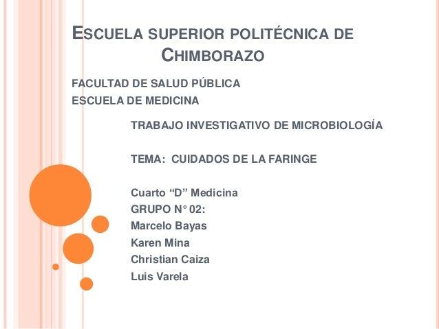 ESCUELA SUPERIOR POLITÉCNICA DE CHIMBORAZO FACULTAD DE SALUD PÚBLICA ESCUELA DE MEDICINA TRABAJO INVESTIGATIVO DE MICROBIO...
