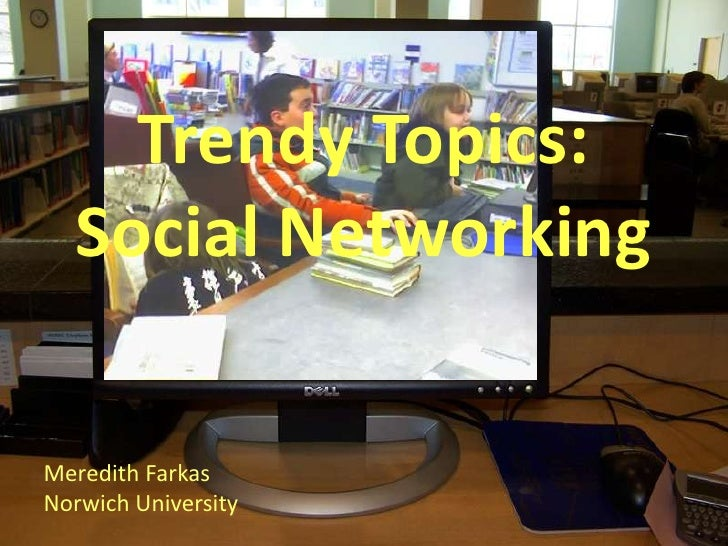 Social Networking in Libraries<br />Meredith Farkas<br />Norwich University<br />