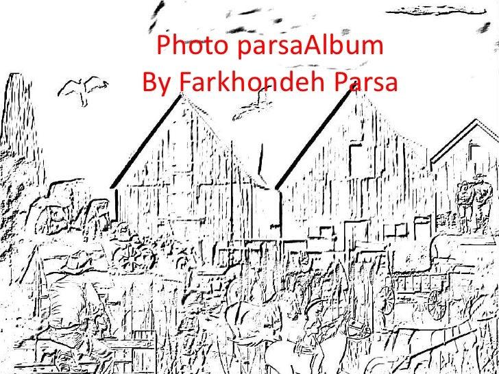 Photo parsaAlbumBy FarkhondehParsa<br />