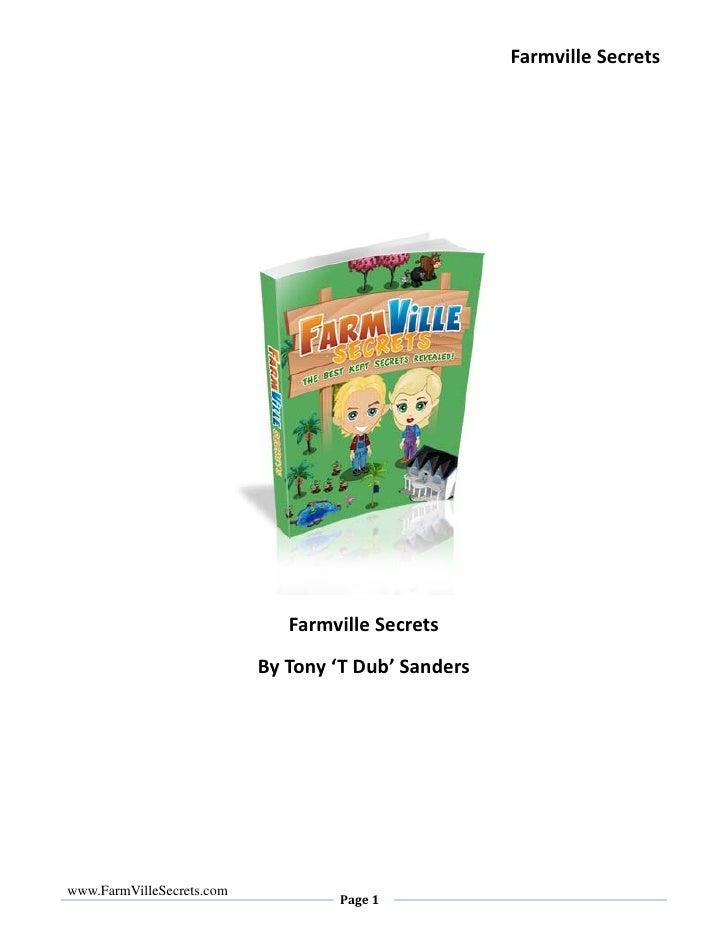 Farmville Secrets                                   Farmville Secrets                            By Tony 'T Dub' Sanders  ...
