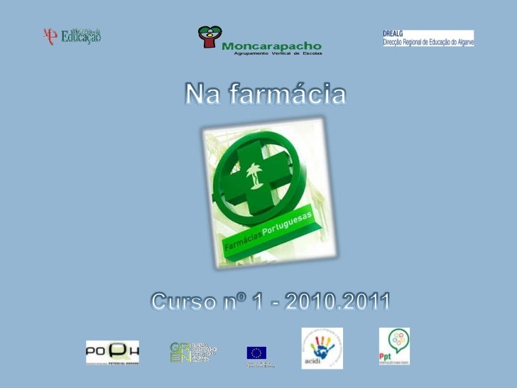 Na farmácia<br />Curso nº 1 - 2010.2011<br />