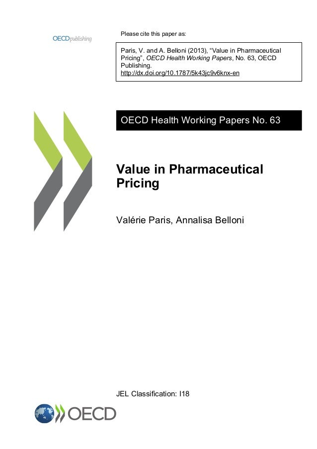 """Please cite this paper as: Paris, V. and A. Belloni (2013), """"Value in Pharmaceutical Pricing"""", OECD Health Working Papers,..."""