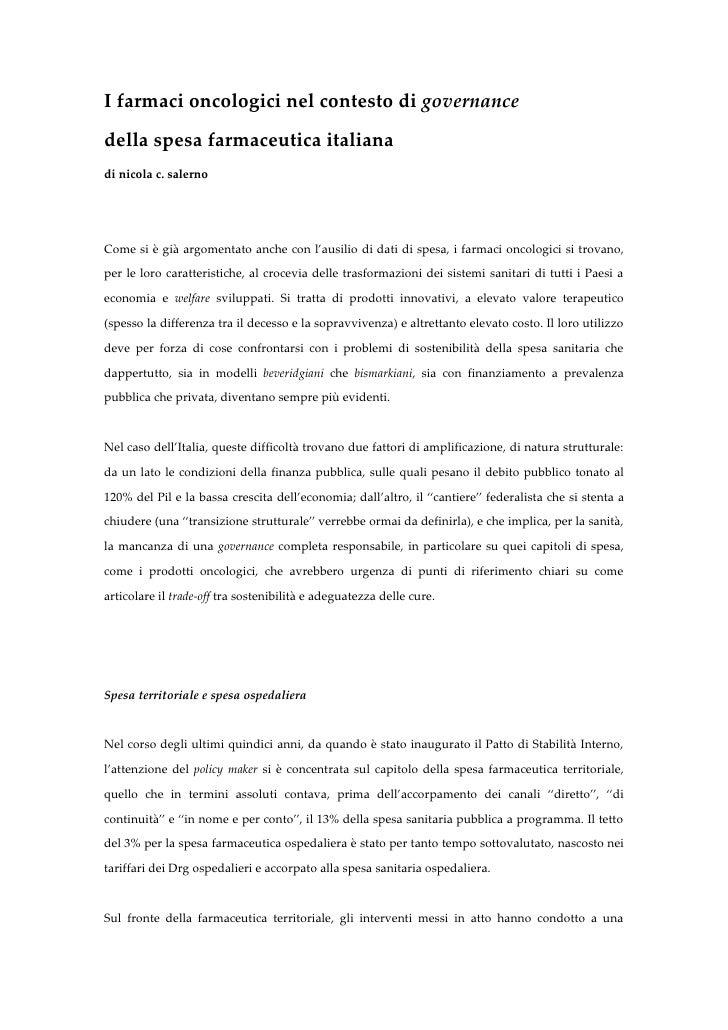 I farmaci oncologici nel contesto di governancedella spesa farmaceutica italianadi nicola c. salernoCome si è già argoment...