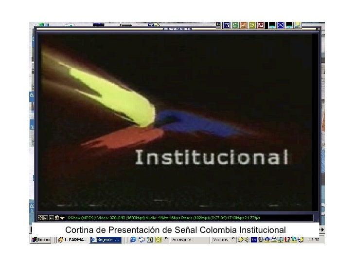 Cortina de Presentación de Señal Colombia Institucional