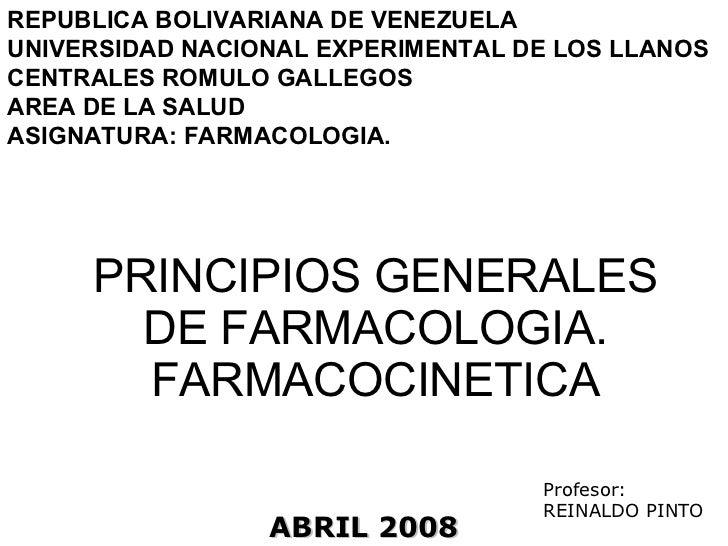 PRINCIPIOS GENERALES DE FARMACOLOGIA. FARMACOCINETICA REPUBLICA BOLIVARIANA DE VENEZUELA UNIVERSIDAD NACIONAL EXPERIMENTAL...
