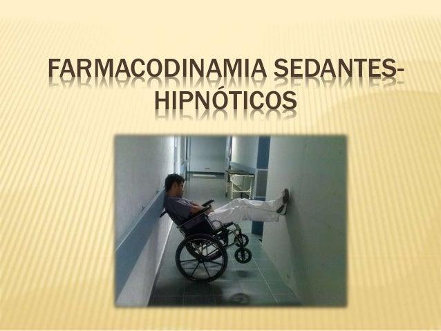 FARMACODINAMIA SEDANTES- HIPNÓTICOS