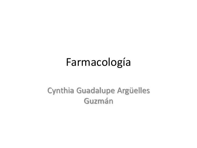 Farmacología Cynthia Guadalupe Argüelles Guzmán