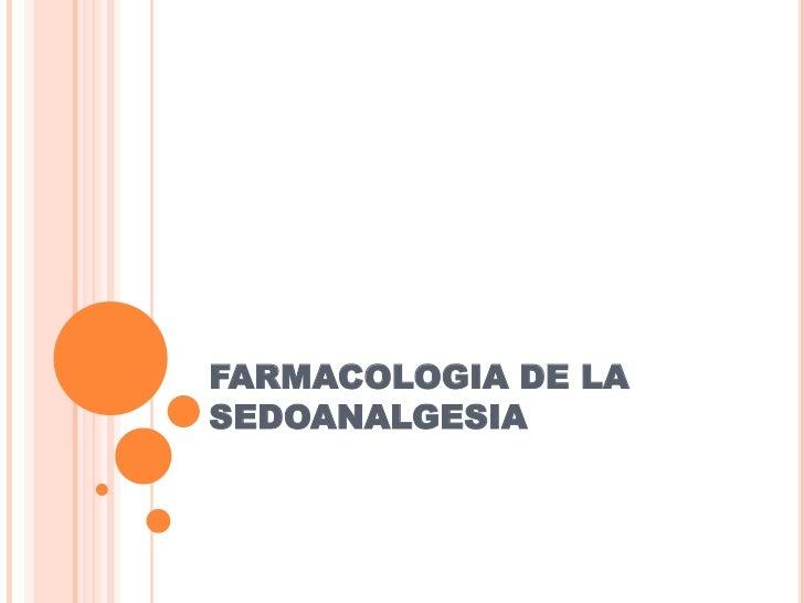 FARMACOLOGIA DE LASEDOANALGESIA