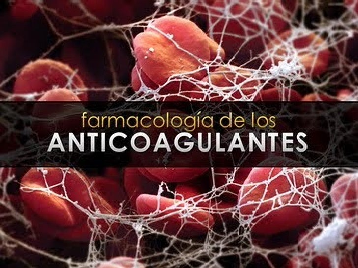 Farmacologia de los anticoagulantes