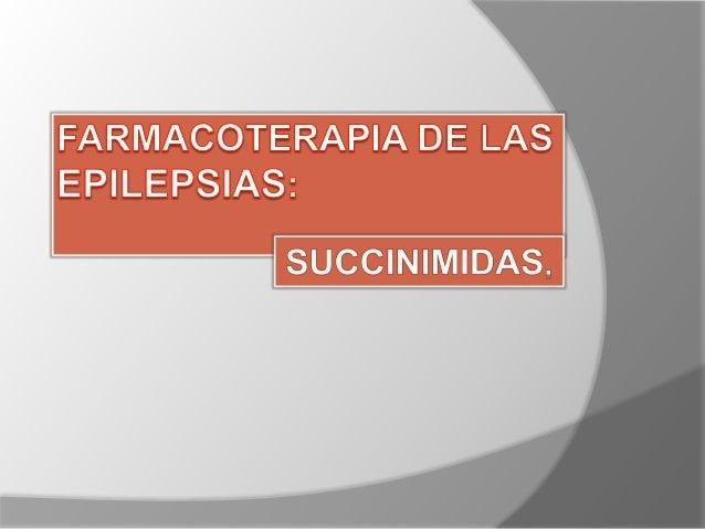 ETOSUXIMIDA.  Agente primario para tratar las crisis de ausencia.  Comparación con metsuximida.  Es la mas activa contr...