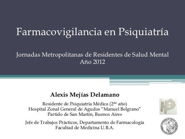 Farmacovigilancia en Psiquiatria   Jornadas Metropolitanas de Salud Mental 2012