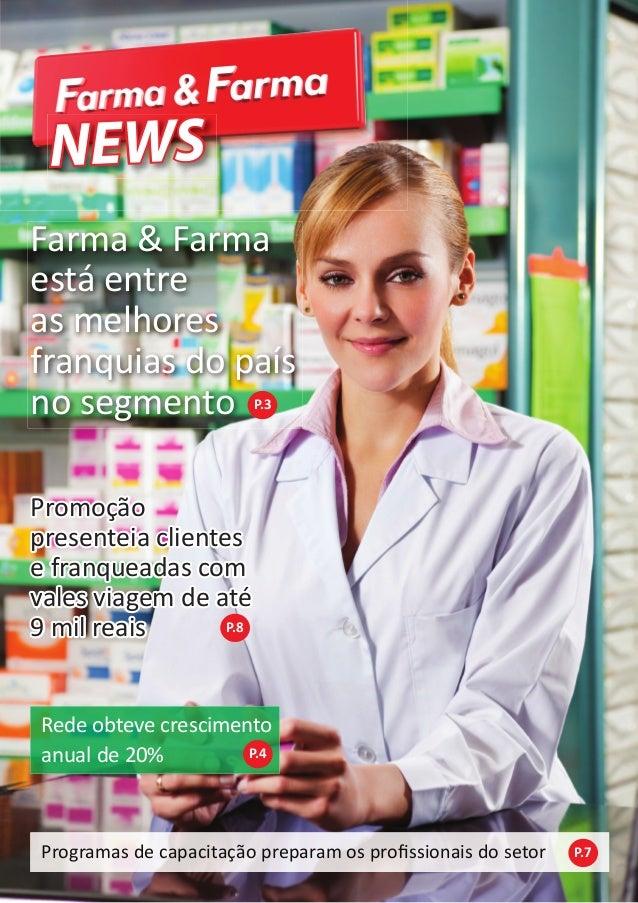 NEWS Farma & Farma está entre as melhores franquias do país no segmento P.3  Promoção presenteia clientes e franqueadas co...