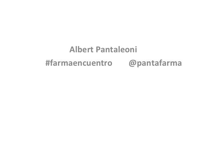 Albert Pantaleoni #farmaencuentro  @pantafarma