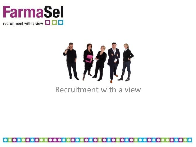 FarmaSel  Recruitment  with  a  view
