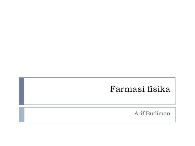 Farmasi fisika     Arif Budiman