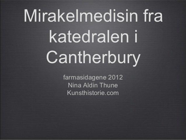 Mirakelmedisin fra   katedralen i   Cantherbury     farmasidagene 2012       Nina Aldin Thune       Kunsthistorie.com