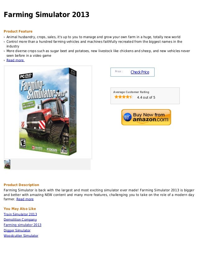 Farming Simulator 2013Product Featureq   Animal husbandry, crops, sales, its up to you to manage and grow your own farm in...
