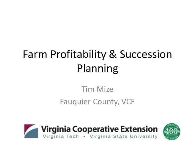 Farm Profitability & Succession Planning Tim Mize Fauquier County, VCE