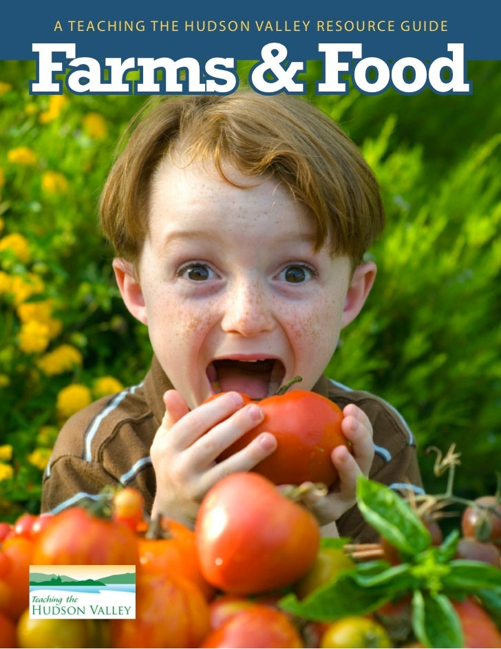 FARMS & FOOD: A Teaching the Hudson Valley Resource Guide