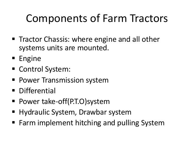 Names Of Parts Of Farm Tractors : Farm tractors and their management