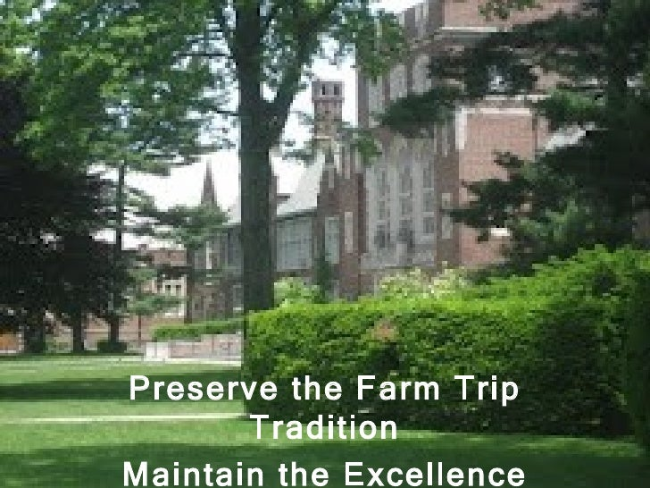 Preserve the Farm Trip       TraditionMaintain the Excellence