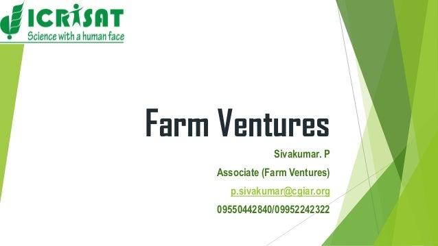 Farm Ventures                 Sivakumar. P     Associate (Farm Ventures)        p.sivakumar@cgiar.org     09550442840/0995...