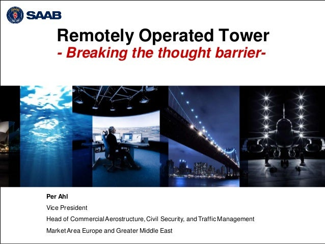 Remotely Operated Tower - Breaking the thought barrier- Per Ahl Vice President Head of CommercialAerostructure, Civil Secu...