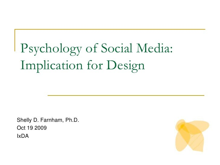 Psychology of Social Media: Implication for Design<br />Shelly D. Farnham, Ph.D.<br />Oct 19 2009<br />IxDA<br />