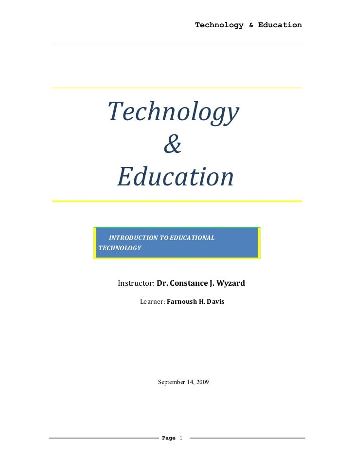 Technology & Education Technology     &  Education   INTRODUCTION TO EDUCATIONALTECHNOLOGY    Instructor: Dr. Constance J....