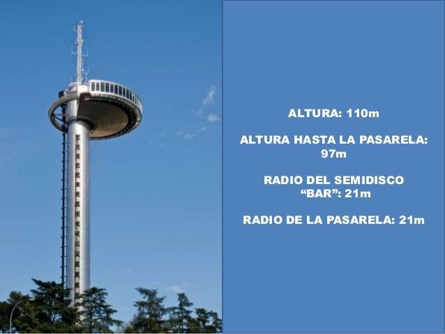 """ALTURA: 110mALTURA HASTA LA PASARELA:          97m   RADIO DEL SEMIDISCO        """"BAR"""": 21mRADIO DE LA PASARELA: 21m"""