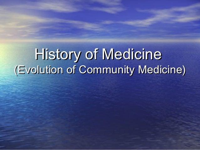 History of Medicine(Evolution of Community Medicine)