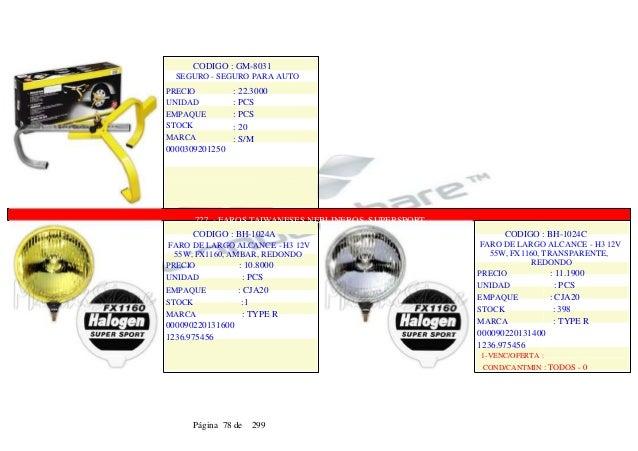 CODIGO : GM-8031 SEGURO - SEGURO PARA AUTO : 22.3000 : PCS : PCS : 20 : S/M PRECIO UNIDAD EMPAQUE STOCK MARCA 000030920125...