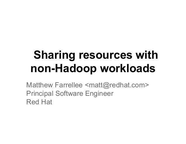 Sharing resources with non-Hadoop workloads