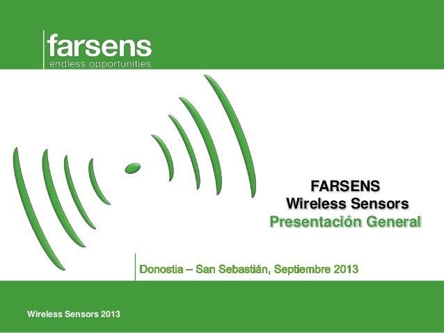 Wireless Sensors 2013 FARSENS Wireless Sensors Presentación General