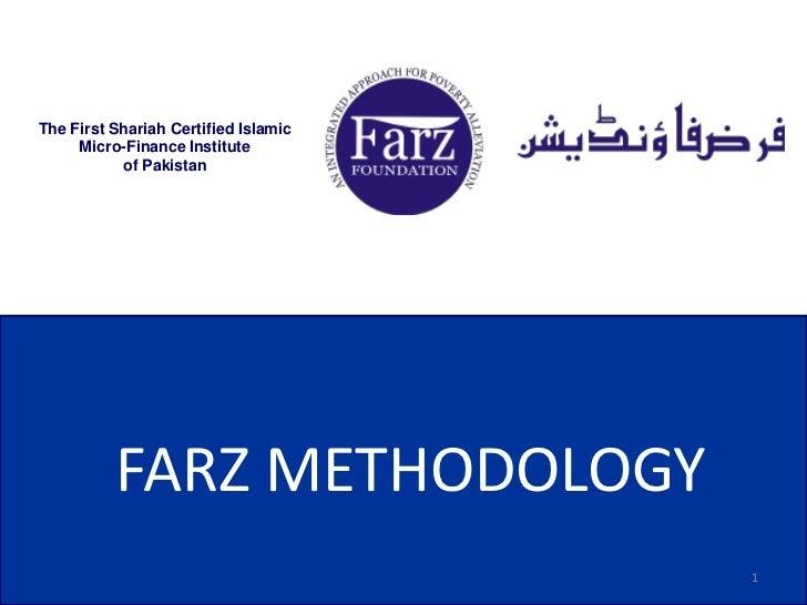 The First Shariah Certified Islamic     Micro-Finance Institute           of Pakistan          FARZ METHODOLOGY           ...