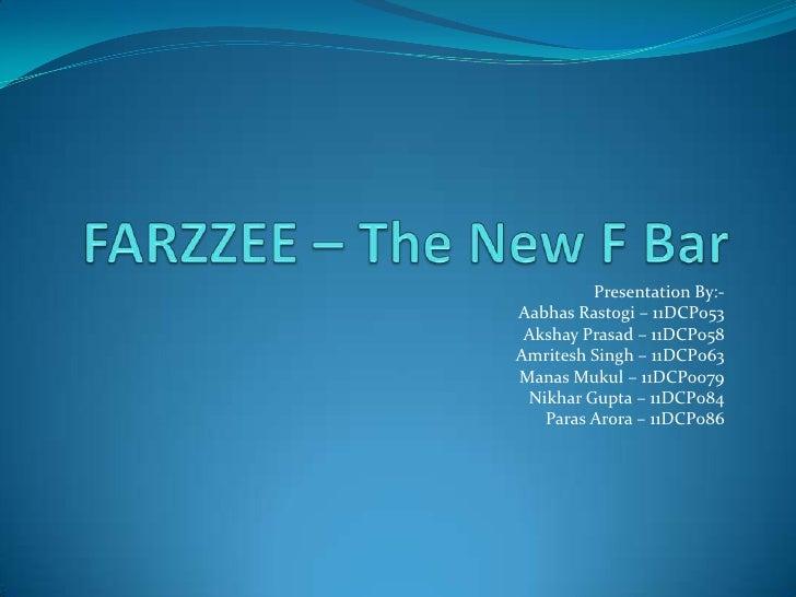 Farzzee – the new f bar