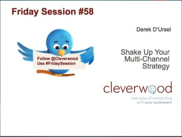 Shake up your multi- channel strategy tchin-tchin ! DEREK D'URSEL