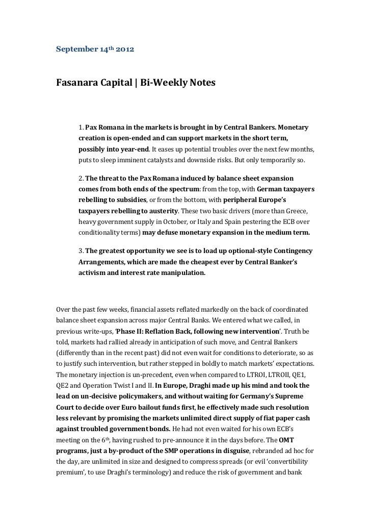 September 14th 2012Fasanara Capital | Bi-Weekly Notes        1. Pax Romana in the markets is brought in by Central Bankers...