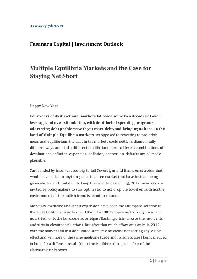 January 7th 2012Fasanara Capital | Investment OutlookMultiple Equilibria Markets and the Case forStaying Net ShortHappy Ne...