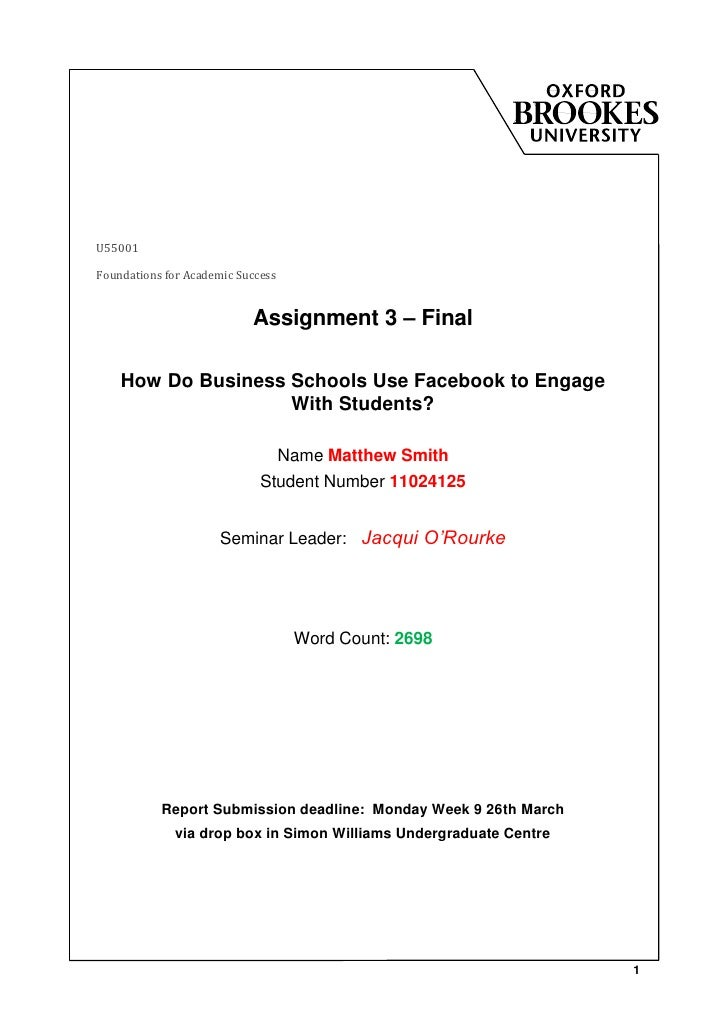 U55001Foundations for Academic Success                           Assignment 3 – Final    How Do Business Schools Use Faceb...