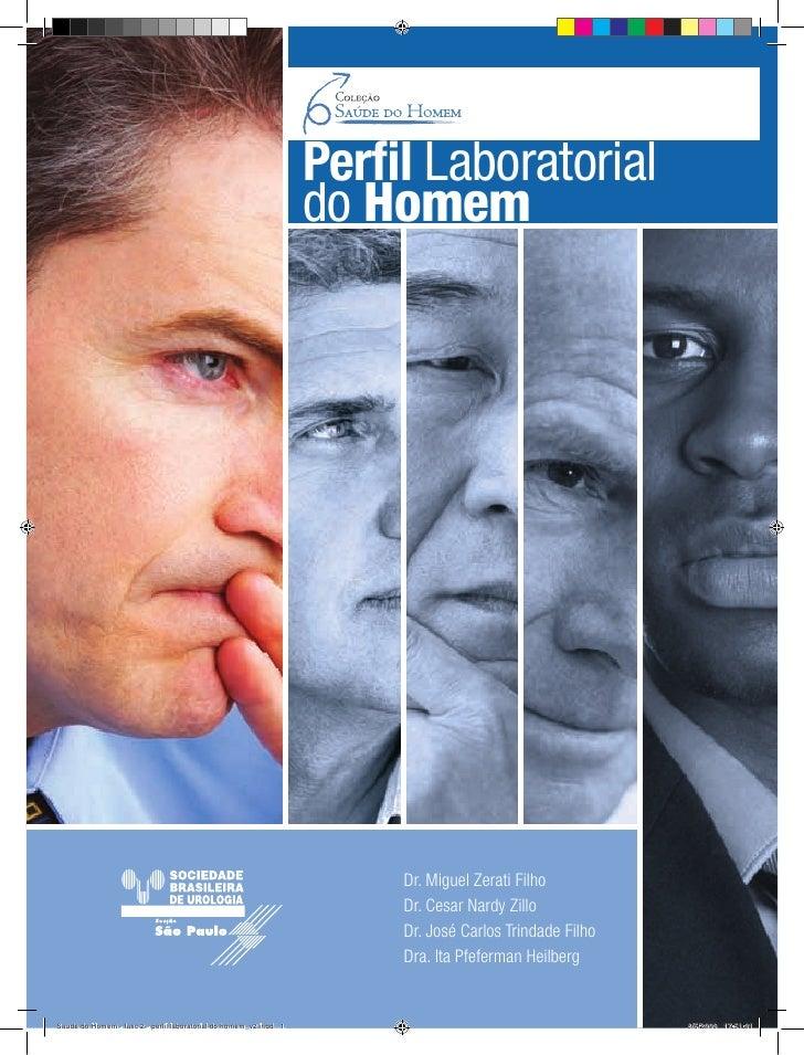 Perfil Laboratorial do Homem          Dr. Miguel Zerati Filho      Dr. Cesar Nardy Zillo      Dr. José Carlos Trindade Filh...
